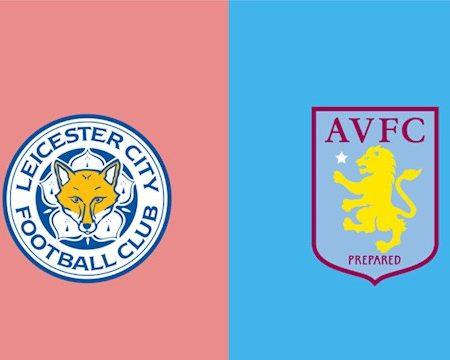 Fun88 Soi Kèo bóng đá Leicester vs Aston Villa 3h00 ngày 10/3 (Premier League 2019/20)