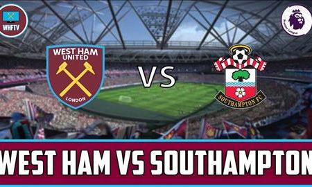 Fun88 Soi Kèo bóng đá West Ham vs Southampton 22h00 ngày 29/2 (Premier League 2019/20)