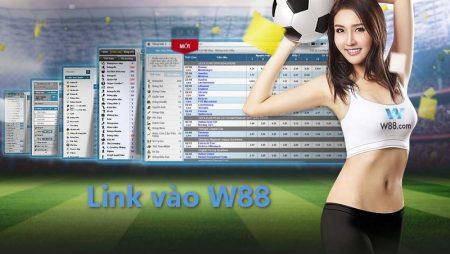 Link vào W88 mới nhất không bị chặn 2020