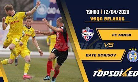 M88 Soi Kèo bóng đá Minsk vs BATE Borisov 19h00 ngày 12/4 (VĐQG Belarus 2020)