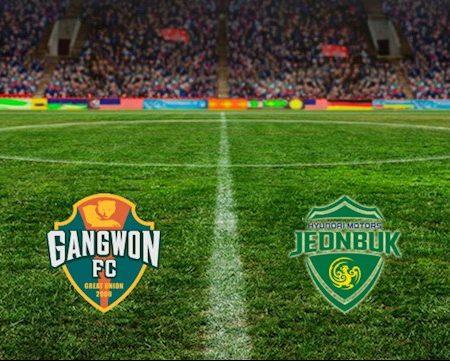 M88 Soi Kèo bóng đá Gangwon vs Jeonbuk Motors 14h30 ngày 30/5 (VĐQG Hàn Quốc 2020)