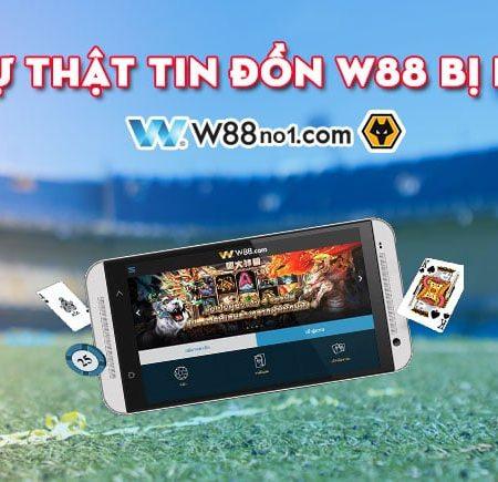 W88 lừa đảo người chơi và sự thật về việc W88 bị bắt