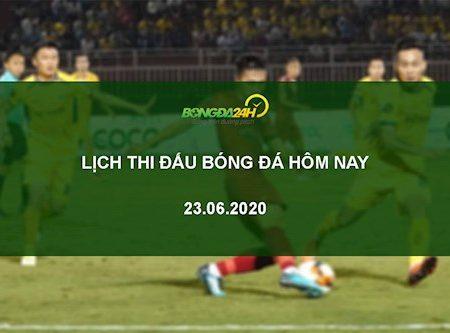 Lịch thi đấu bóng đá hôm nay 23/6 và ngày mai 24/6/2020 mới nhất