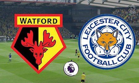 Fun88 Soi Kèo bóng đá Watford vs Leicester 18h30 ngày 20/6 (Premier League 2019/20)