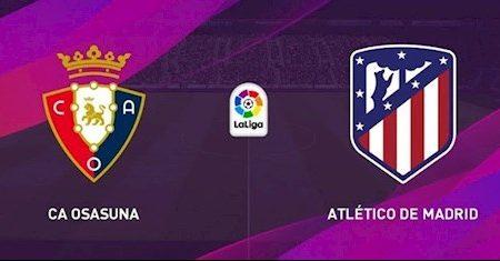 188Bet Soi Kèo bóng đá Osasuna vs Atletico Madrid 3h00 ngày 18/6 (La Liga 2019/20)