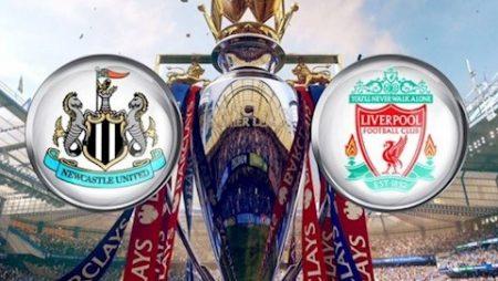 Fun88 Soi Kèo bóng đá Newcastle vs Liverpool 22h00 ngày 26/7 (Premier League 2019/20)