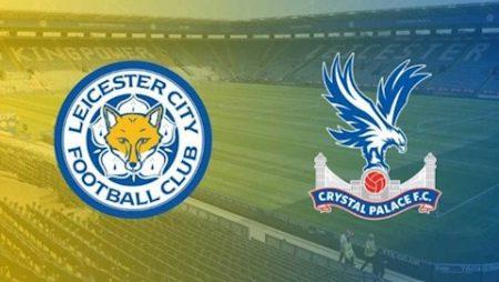 Fun88 Soi Kèo bóng đá Leicester vs Crystal Palace 21h00 ngày 4/7 (Premier League 2019/20)