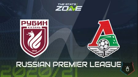 M88 Soi Kèo bóng đá Rubin Kazan vs Lokomotiv Moscow 0h00 ngày 12/8 (VĐQG Nga 2020/21)