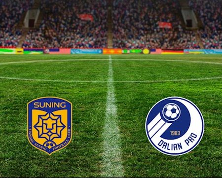 M88 Soi Kèo bóng đá Jiangsu Suning vs Dalian Pro 19h00 ngày 4/8 (VĐQG Trung Quốc 2020)