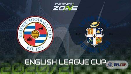 Fun88 Soi Kèo bóng đá Reading vs Luton 0h00 ngày 16/9 (Cúp Liên đoàn Anh 2020/21)