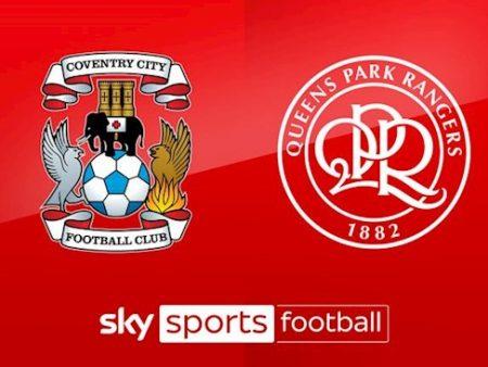 Fun88 Soi Kèo bóng đá Coventry vs QPR 1h45 ngày 19/9 (Hạng Nhất Anh 2020/21)