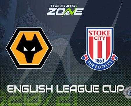 Fun88 Soi Kèo bóng đá Wolves vs Stoke 1h00 ngày 18/9 (Cúp Liên đoàn Anh 2020/21)