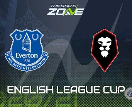 Fun88 Soi Kèo bóng đá Everton vs Salford 2h15 ngày 17/9 (Cúp Liên đoàn Anh 2020/21)