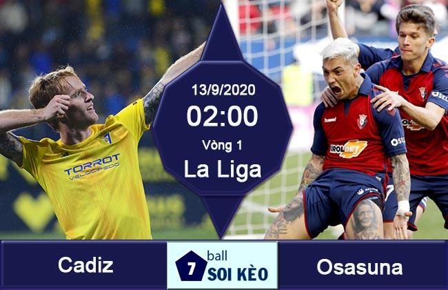 188Bet Soi Kèo bóng đá Cadiz vs Osasuna 2h00 ngày 13/9 (La Liga 2020/21)