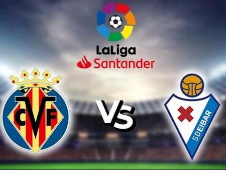 188Bet Soi Kèo bóng đá Villarreal vs Eibar 21h00 ngày 19/9 (La Liga 2020/21)