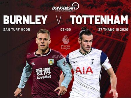 Fun88 Soi Kèo bóng đá Burnley vs Tottenham 3h00 ngày 27/10 (Premier League 2020/21)