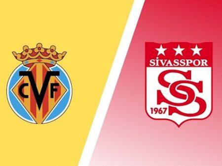 M88 Soi Kèo bóng đá Villarreal vs Sivasspor 2h00 ngày 23/10 (Europa League 2020/21)