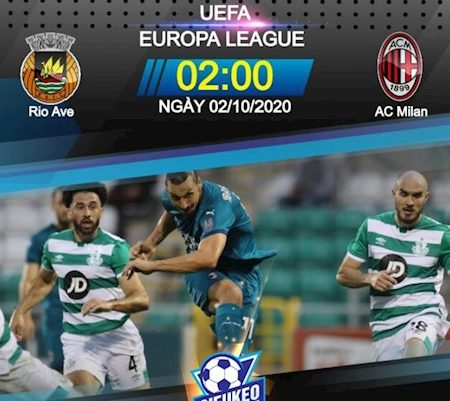 M88 Soi Kèo bóng đá Rio Ave vs AC Milan 2h00 ngày 2/10 (Europa League 2020/21)
