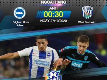 Fun88 Soi Kèo bóng đá Brighton vs West Brom 0h30 ngày 27/10 (Premier League 2020/21)