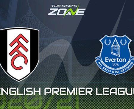 Fun88 Soi Kèo bóng đá Fulham vs Everton 19h00 ngày 22/11 (Premier League 2020/21)