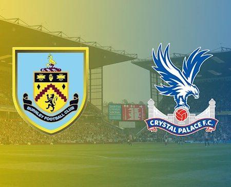 Fun88 Soi Kèo bóng đá Burnley vs Crystal Palace 0h30 ngày 24/11 (Premier League 2020/21)